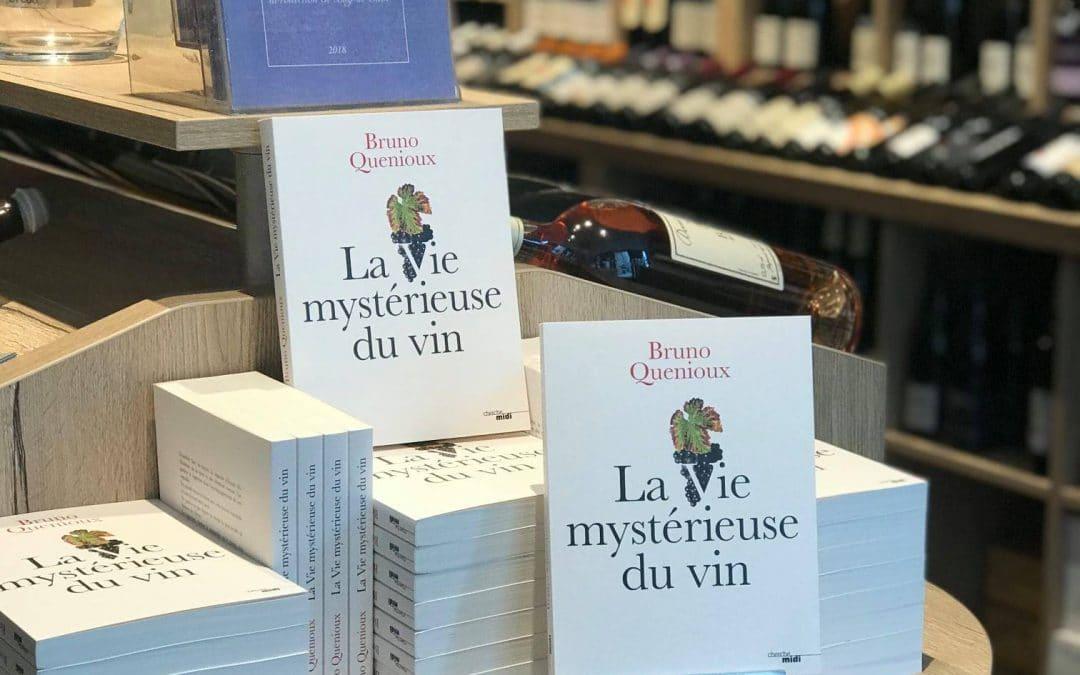 La Vie Mystérieuse du Vin – Bruno Quenioux